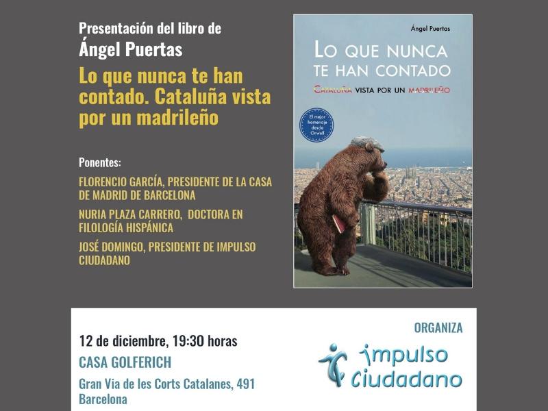 """Presentación Del Libro """"Lo Que Nunca Te Han Contado: Cataluña Vista Por Un Madrileño"""" De Ángel Puertas."""